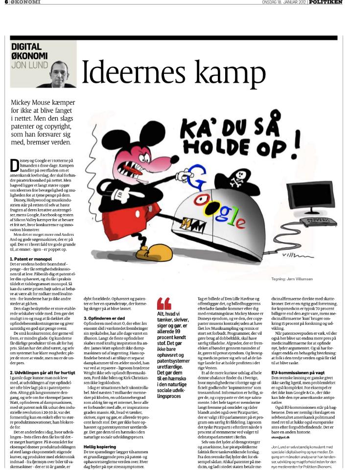 Skriften på væggen: Monopol-anklager, hastighed og det sociale net skyder patenter og ophavsret i sænk. Analyse af Jon Lund i Politiken 18 januar 2012